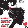 """Manuale di prevenzione amorosa per donne single"" di Gaia Parenti"